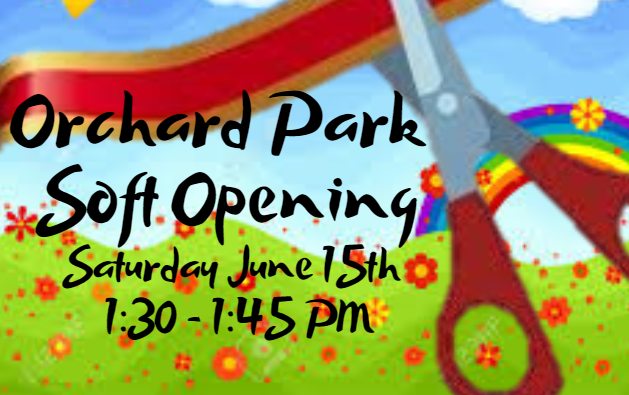 Orchard Park Soft Opening
