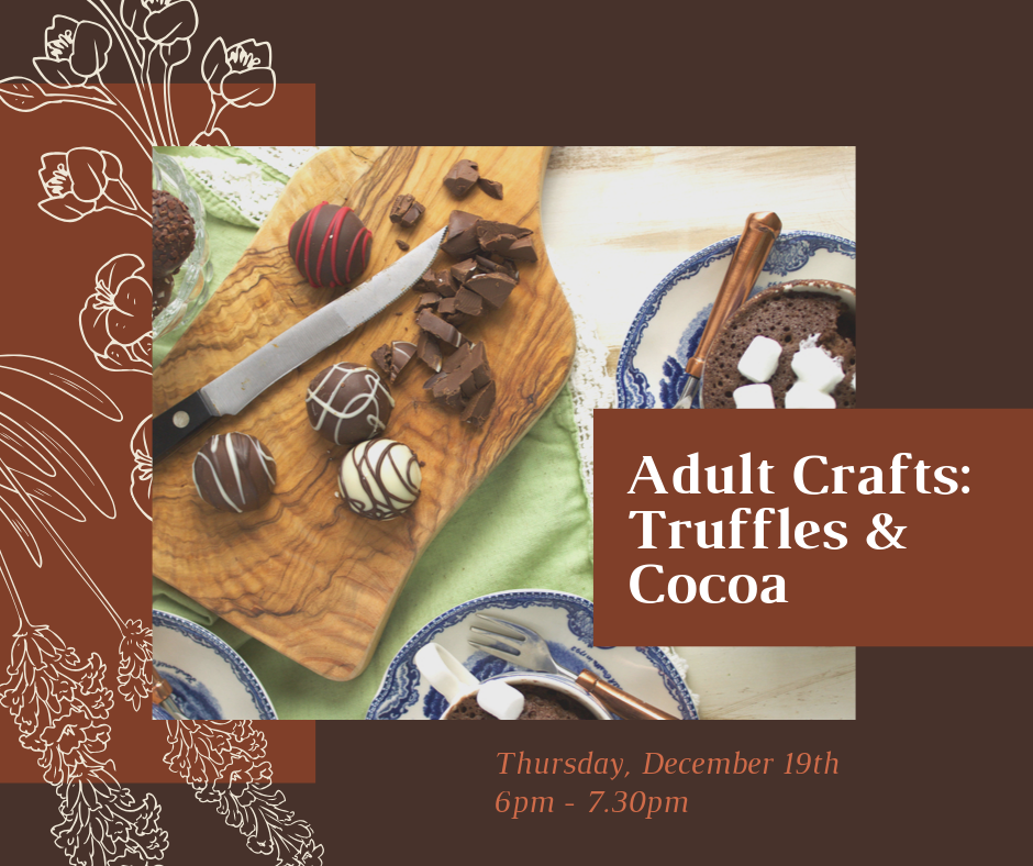 Adult Crafts-Truffles and Cocoa Dec 19th